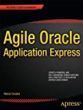 Agile Oracle Application Express, Patrick Cimolini and Karen Cannell, 1430237597