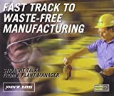 Fast Track to Waste-Free Manufacturing 9781563272790