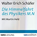 Die Himmelfahrt des Physikers M.N. | Walter Erich Schäfer