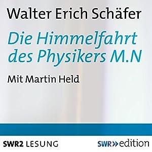 Die Himmelfahrt des Physikers M.N. Hörspiel