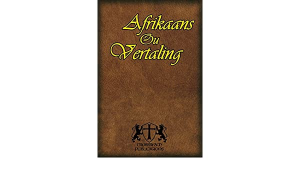 Afrikaans ou vertaling 1953 afrikaans edition kindle edition afrikaans ou vertaling 1953 afrikaans edition kindle edition by c p hoogenhout crossreach publications religion spirituality kindle ebooks fandeluxe Choice Image