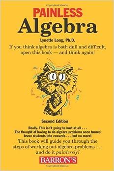 Book Painless Algebra (Barron's Painless) by Lynette Long Ph.D. (2006-08-01)