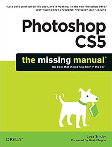 photoshop cs5 the missing manual lesa snider 9781449381684 rh amazon com the missing manual pdf the missing manual series