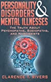 Personality Disorders and Mental Illnesses, Clarence Rivers, 1499142307