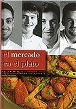 img - for El Mercado En El Plato (Spanish Edition) book / textbook / text book