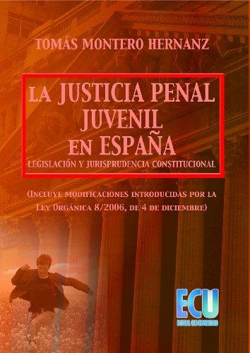 La justicia penal juvenil en España: legislación y jurisprudencia constitucional (Spanish Edition) by