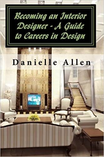Becoming an interior designer a guide to careers in design danielle allen amazon com books