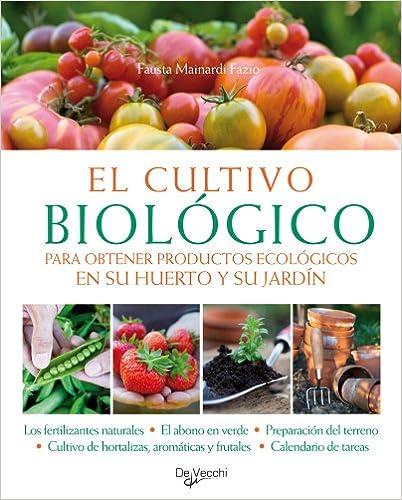 Descargar libros electrónicos pdf El cultivo biológico: Para obtener productos PDF