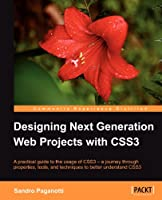 Designing Next Generation Web Projects with CSS3 Front Cover
