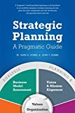 Strategic Planning - A Pragmatic Guide