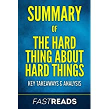 Summary of The Hard Thing About Hard Things: Includes Key Takeaways & Analysis