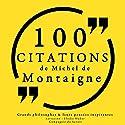 100 citations de Michel de Montaigne   Livre audio Auteur(s) : Michel de Montaigne Narrateur(s) : Élodie Huber