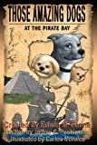 Those Amazing Dogs : at the Pirate Bay, Edwin Fenne and Jeffrey Poehlmann, 1463601646