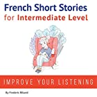 French: Short Stories for Intermediate Level Audiobook by Frederic Bibard Narrated by Frederic Bibard, Mariem Nouni