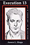 Execution 13, James L. Hopp, 0979927021