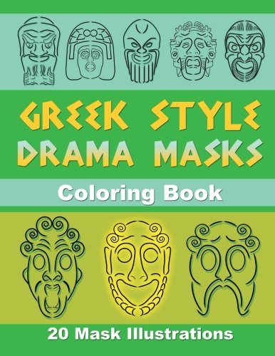 Greek Style Drama Masks: Coloring Book (Volume (Drama Theater Masks)