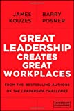 Great Leadership Creates Great Workplaces, James Kouzes and Barry Posner, 1118773306