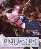 Michelangelo, Diane Stanley, 0688150853