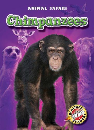 Chimpanzees (Blastoff! Readers: Animal Safari) (Blastoff Readers. Level 1)