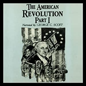 The American Revolution, Part 1 Audiobook