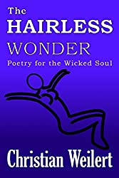 The Hairless Wonder: Poetry for the Wicked Soul