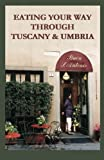 img - for Eating Your Way Through Tuscany & Umbria: A Field Guide book / textbook / text book