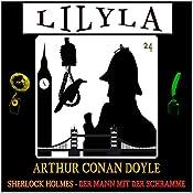 Der Mann mit der Schramme (Lilyla - Sherlock Holmes 24) | Arthur Conan Doyle