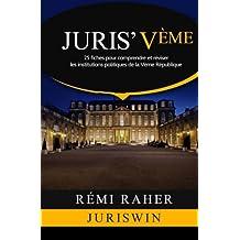 JURIS' Vème : 25 fiches pour comprendre et réviser les institutions politiques de la Vème République