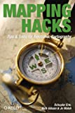 Mapping Hacks: Tips & Tools for Electronic Cartography, Schuyler Erle, Rich Gibson, Jo Walsh, 0596007035