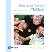 Teaching Young Children: An Introduction, with Enhanced Pearson eText -- Access Card Package (6th Edition) (What's...