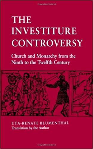 Book By Uta-Renate Blumenthal - The Investiture Controversy: Church and Monarchy from the Ninth to the Twelfth Century: 1st (first) Edition