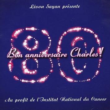 Bon Anniversaire Charles Cd X 2 Charles Aznavour Ses Invites