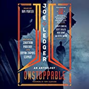 Joe Ledger: Unstoppable | Jonathan Maberry - editor, Bryan Thomas Schmidt - editor