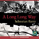 A Long Long Way Audiobook by Sebastian Barry Narrated by John Cormack