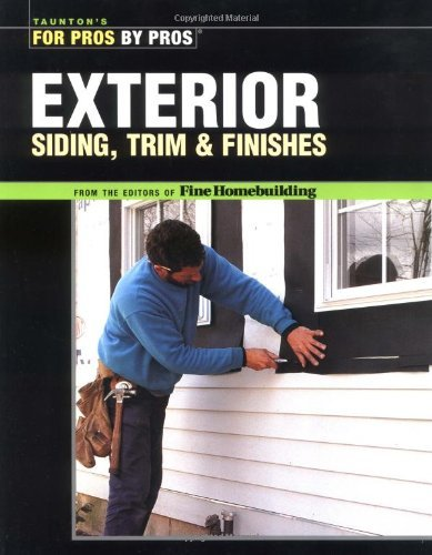 exterior-siding-trim-and-finishes-for-pros-by-pros-by-fine-homebuilding-editors-1-jun-2005-paperback