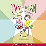 Ivy & Bean: No News Is Good News | Annie Barrows