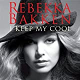I Keep My Cool by Rebekka Bakken (2009-04-28)