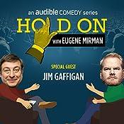 Ep. 3: Jim Gaffigan Opens for The Pope | Eugene Mirman, Jim Gaffigan