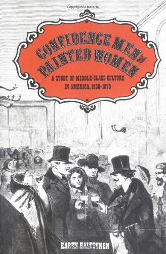 Confidence Men and Painted Women: A Study of Middle-class...