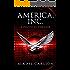 America, Inc.: A Political Thriller (The Black Swan Saga Book 1)