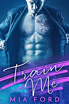 Train Me by [Ford, Mia ]