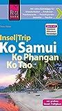 Reise Know-How InselTrip Ko Samui, Ko Phangan, Ko Tao: Reiseführer mit Insel-Faltplan