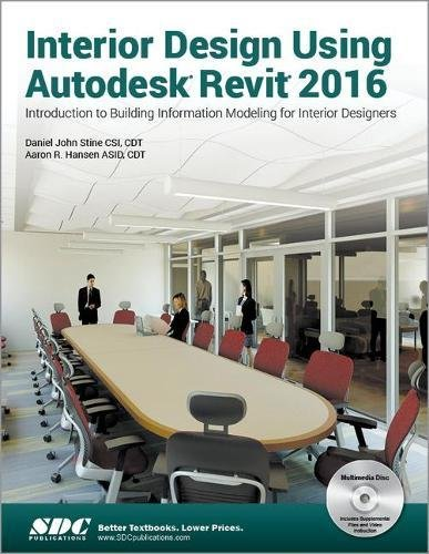 Interior Design Using Autodesk Revit 2016 Daniel John Stine Aaron
