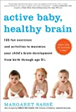 Active Baby, Healthy Brain, Margaret Sassé, 1615190066
