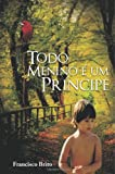 Todo Menino é Um Principe, Francisco Brito, 149104022X