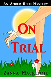 On Trial: A Humorous Romantic Mystery (Amber Reed Mystery Book 1.5)