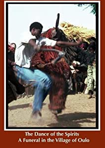The Dance of the Spirits: A Funeral in the Village of Oulo