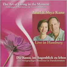 the art of living in the moment a bilingual adventure in transformation ariel and shya kane. Black Bedroom Furniture Sets. Home Design Ideas