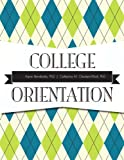College Orientation, Bendersky, Karen and Chastain-Elliott, Catherine M., 0321842707