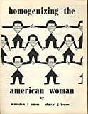 img - for Homogenizing the American Woman: the Power of an Unconscious Ideology book / textbook / text book